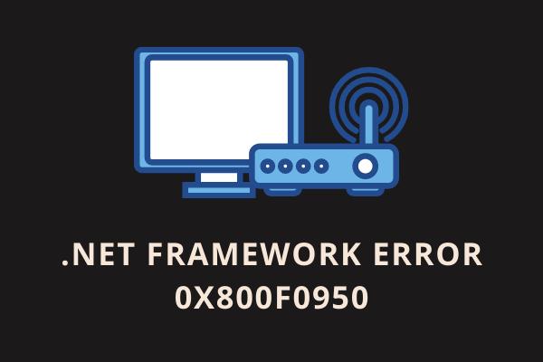 NET Framework Error 0x800F0950